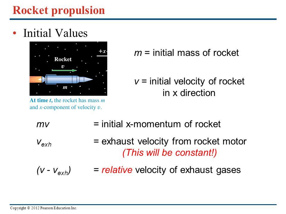 Rocket propulsion Initial Values m = initial mass of rocket