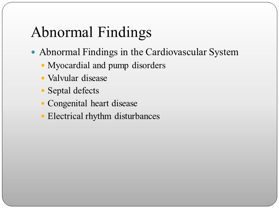 Abnormal Findings Abnormal Findings in the Cardiovascular System