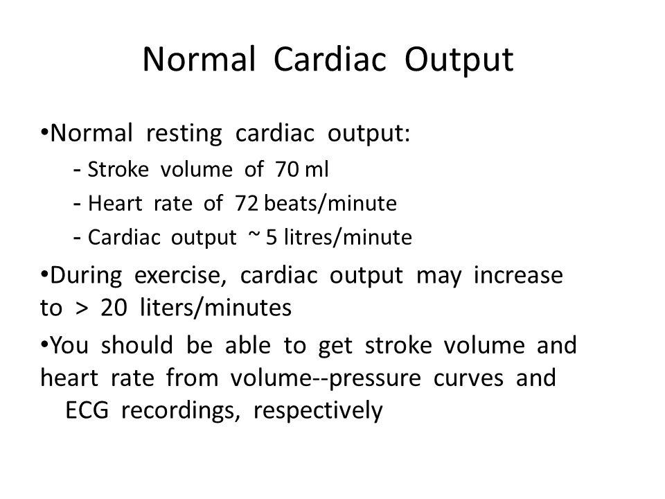 Normal Cardiac Output Normal resting cardiac output: