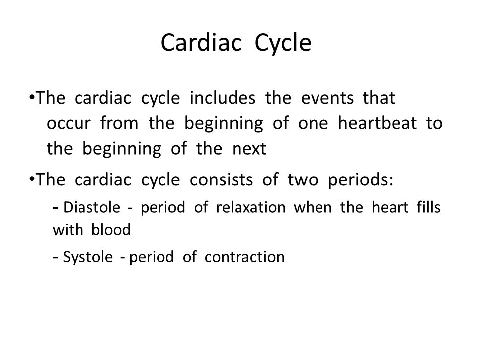 Cardiac Cycle The cardiac cycle includes the events that