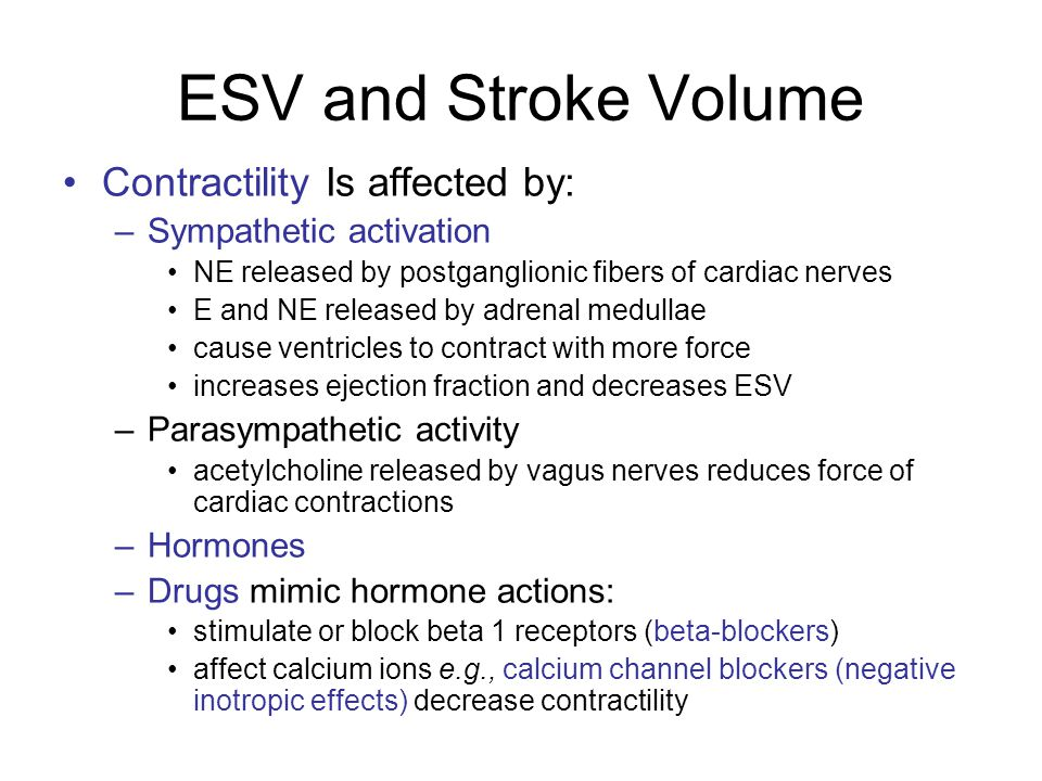 ESV and Stroke Volume Contractility Is affected by: