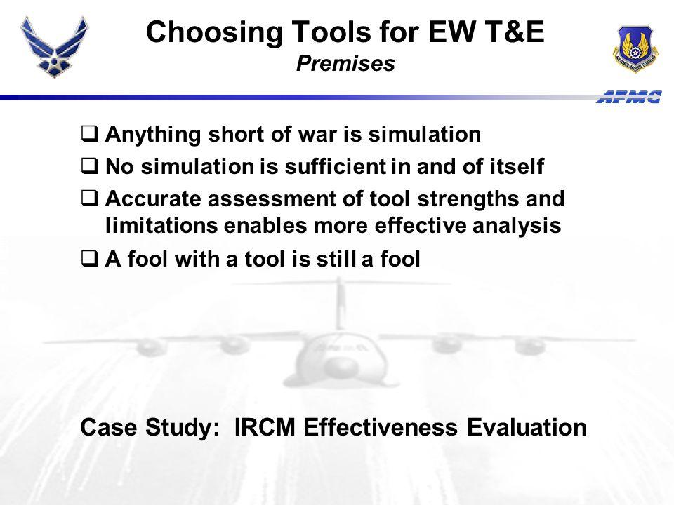 Choosing Tools for EW T&E Premises