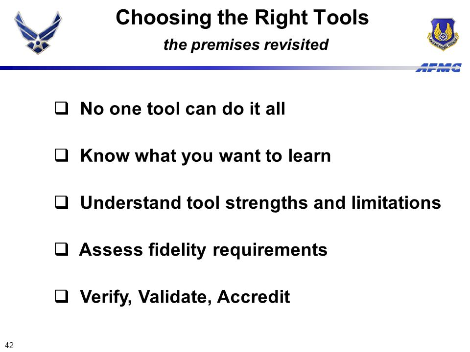 Choosing the Right Tools the premises revisited