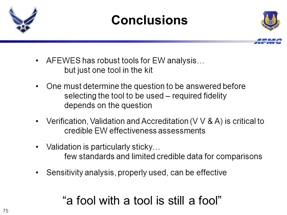 Conclusions a fool with a tool is still a fool