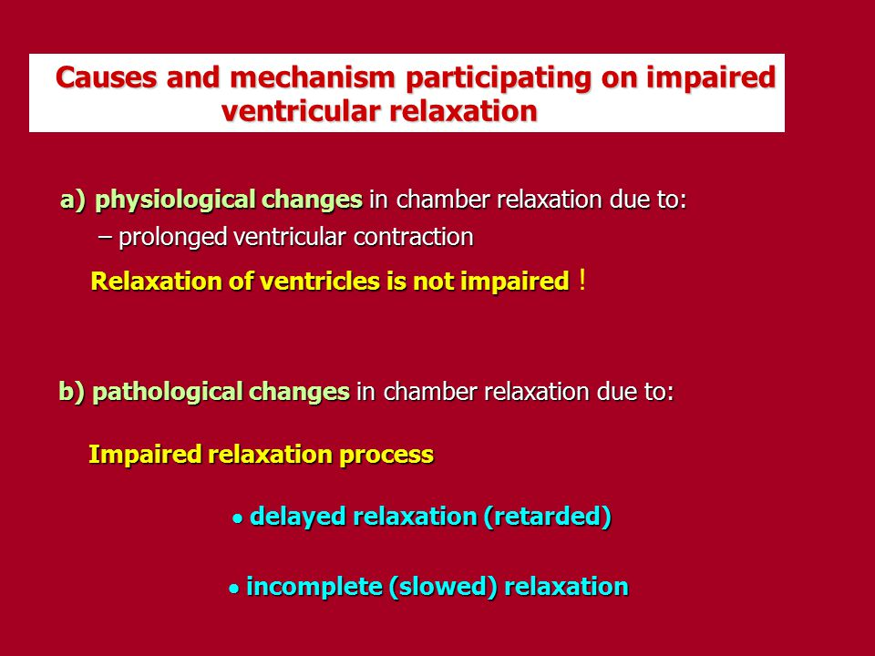 Causes and mechanism participating on impaired ventricular relaxation
