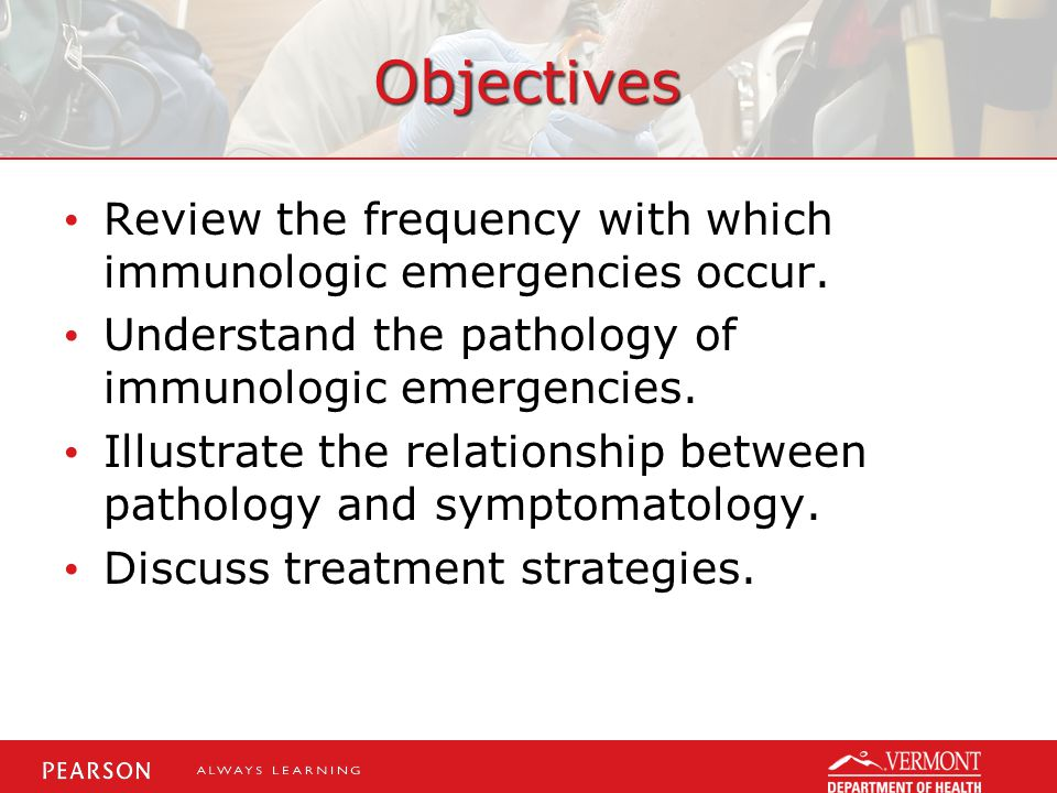 Objectives Review the frequency with which immunologic emergencies occur. Understand the pathology of immunologic emergencies.
