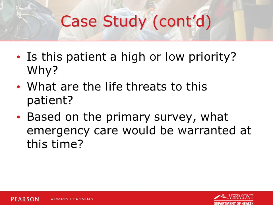Case Study (cont'd) Is this patient a high or low priority Why