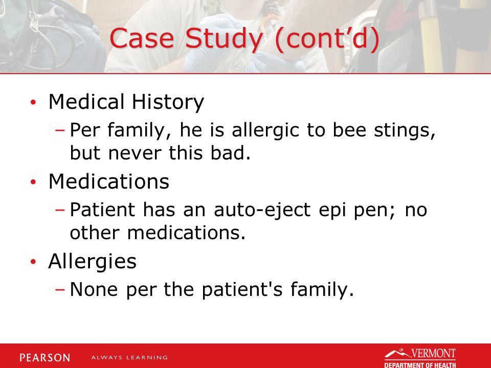 Case Study (cont'd) Medical History Medications Allergies