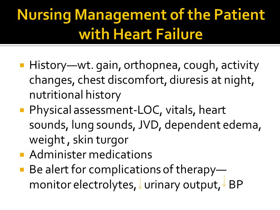 Nursing Management of the Patient with Heart Failure