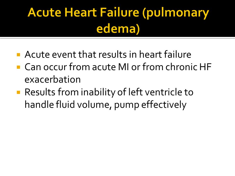 Acute Heart Failure (pulmonary edema)