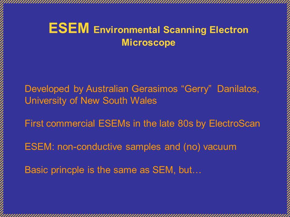 ESEM Environmental Scanning Electron Microscope