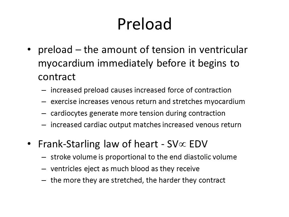 Preload preload – the amount of tension in ventricular myocardium immediately before it begins to contract.