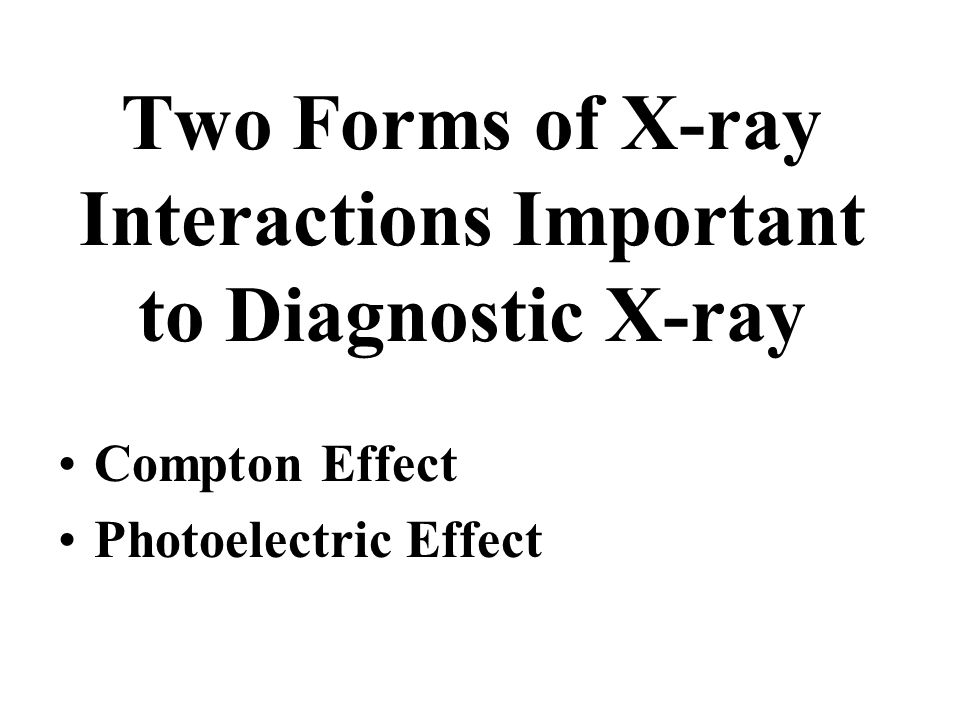 Two Forms of X-ray Interactions Important to Diagnostic X-ray