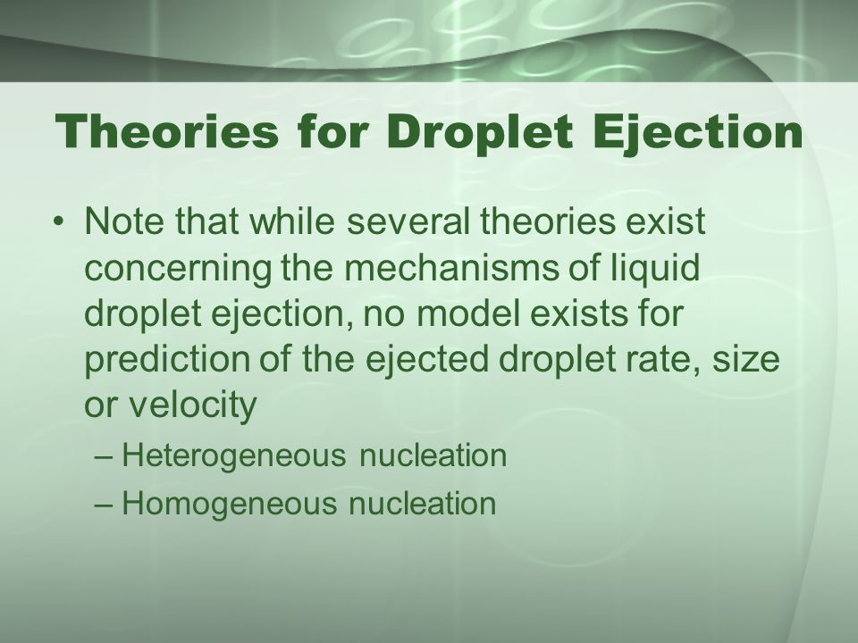 Theories for Droplet Ejection