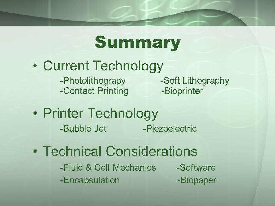 Summary Current Technology Printer Technology Technical Considerations