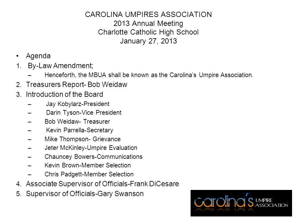 CAROLINA UMPIRES ASSOCIATION 2013 Annual Meeting Charlotte Catholic High School January 27, 2013