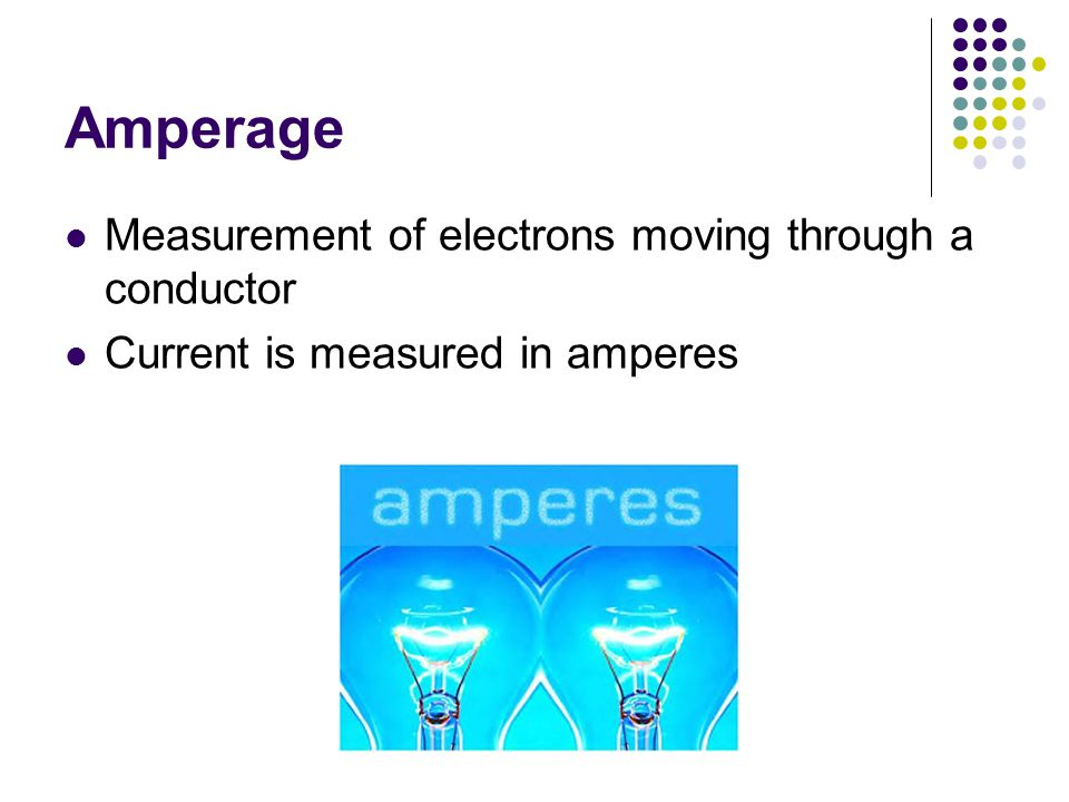 Amperage Measurement of electrons moving through a conductor