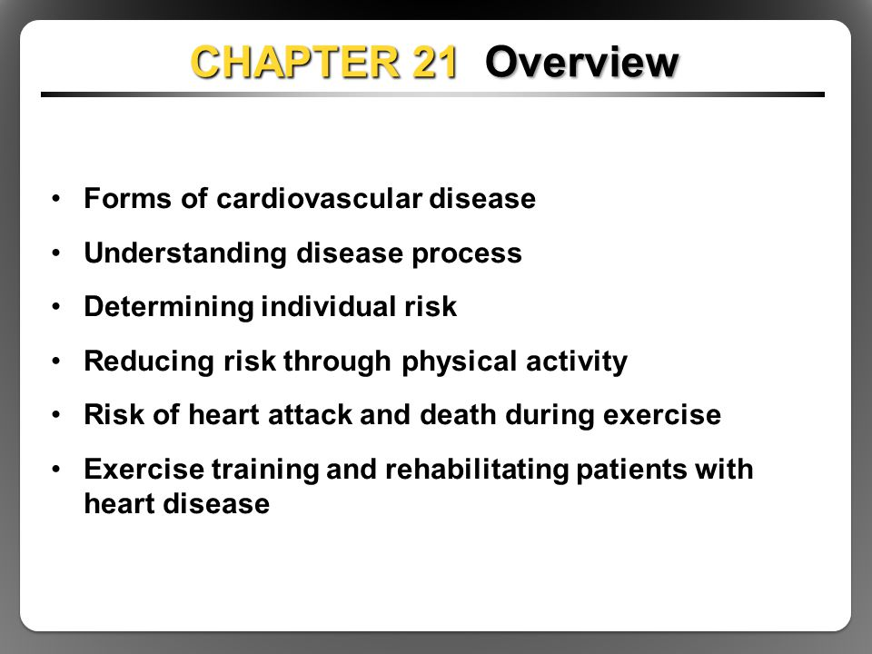 Chapter 21 Overview Forms of cardiovascular disease