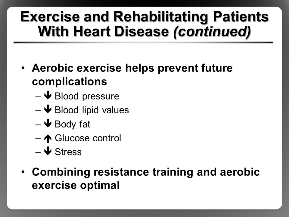Exercise and Rehabilitating Patients With Heart Disease (continued)