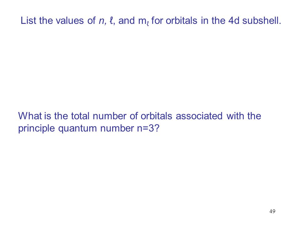 List the values of n, ℓ, and mℓ for orbitals in the 4d subshell.