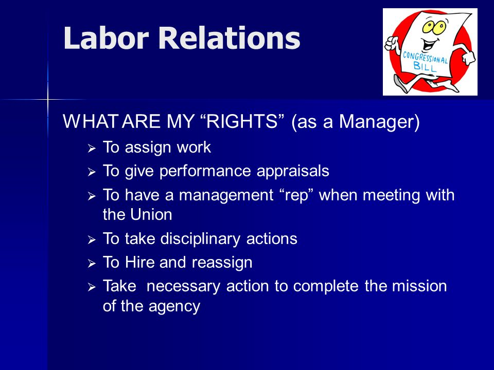 Labor Relations WHAT ARE MY RIGHTS (as a Manager) To assign work