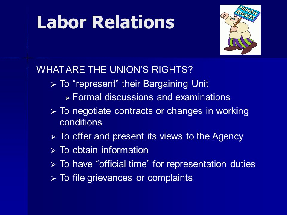 Labor Relations WHAT ARE THE UNION'S RIGHTS