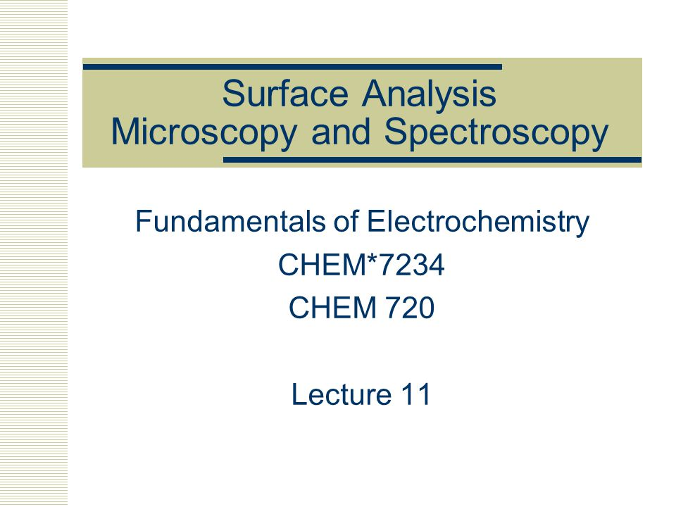 Surface Analysis Microscopy and Spectroscopy