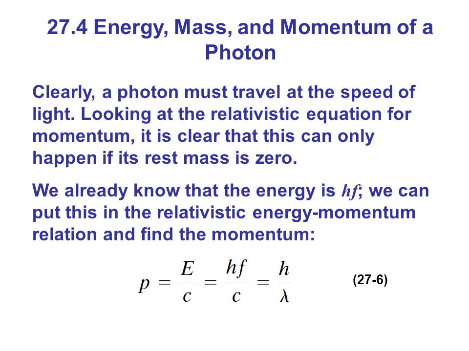 27.4 Energy, Mass, and Momentum of a Photon