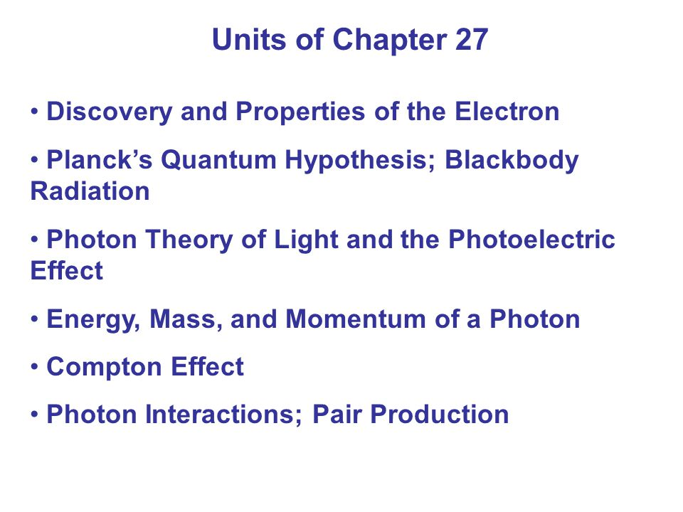Units of Chapter 27 Discovery and Properties of the Electron