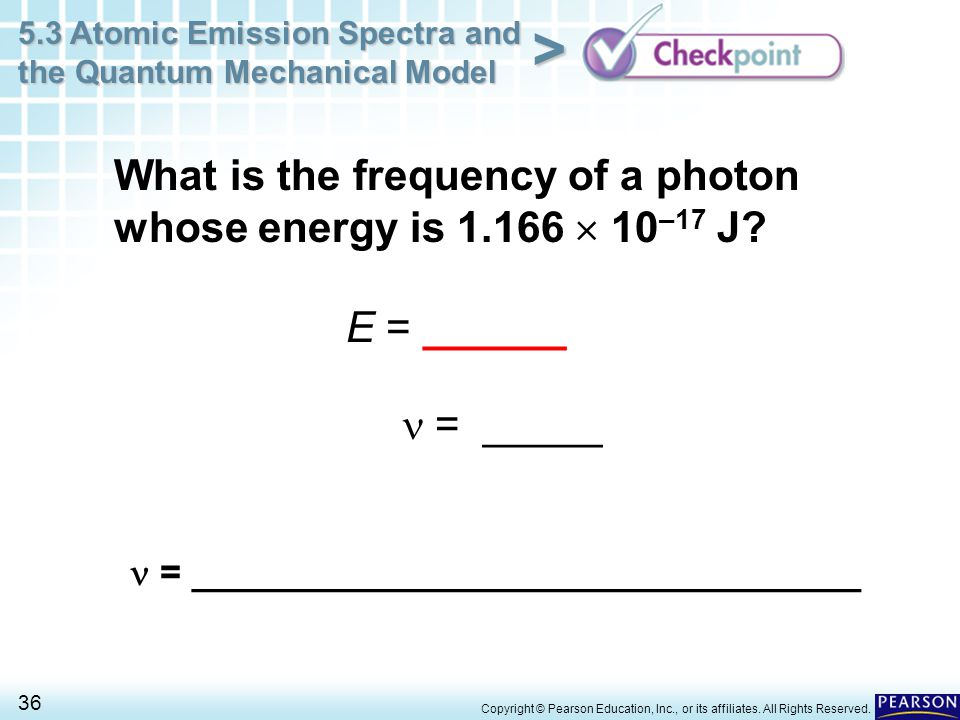 What is the frequency of a photon whose energy is 1.166  10–17 J