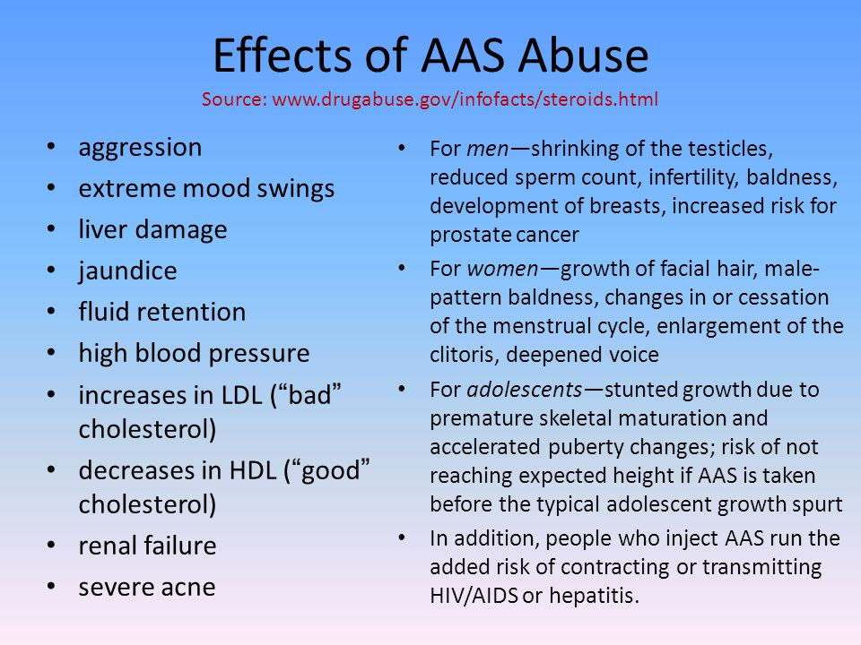 Effects of AAS Abuse Source: www.drugabuse.gov/infofacts/steroids.html