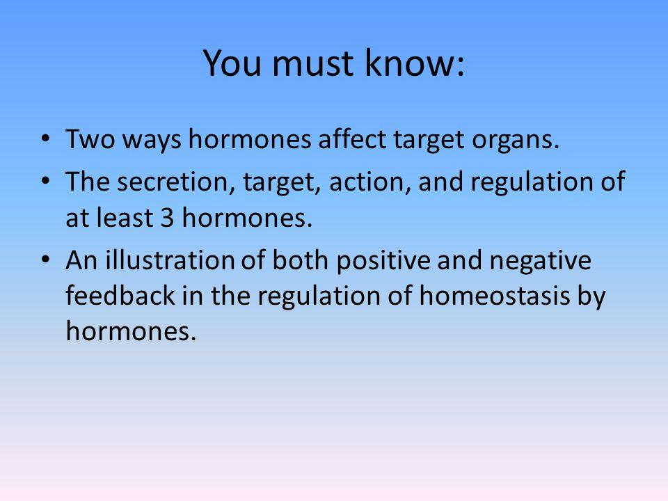 You must know: Two ways hormones affect target organs.