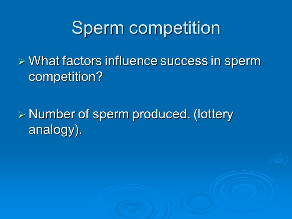 Sperm competition What factors influence success in sperm competition
