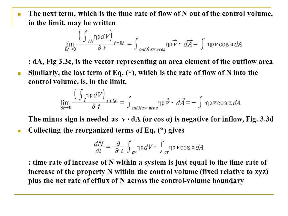 The next term, which is the time rate of flow of N out of the control volume, in the limit, may be written
