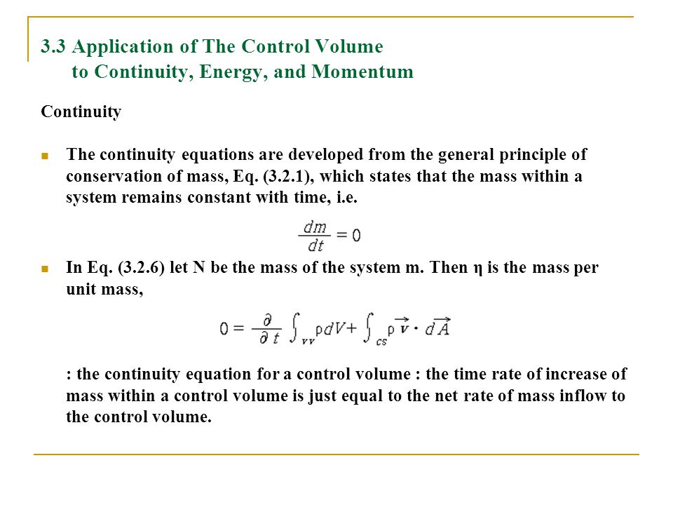 3.3 Application of The Control Volume to Continuity, Energy, and Momentum