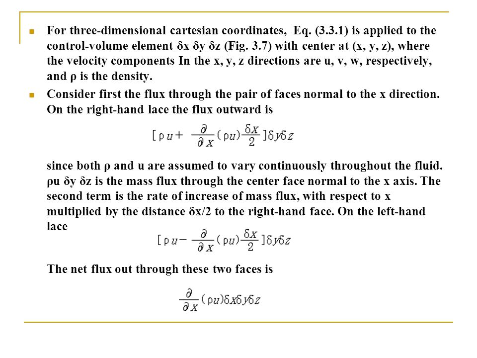 For three-dimensional cartesian coordinates, Eq. (3. 3