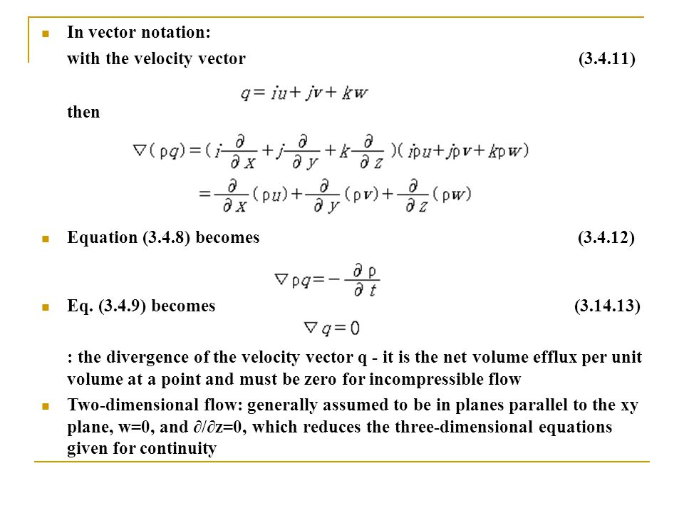 In vector notation: with the velocity vector (3.4.11) then. Equation (3.4.8) becomes (3.4.12)