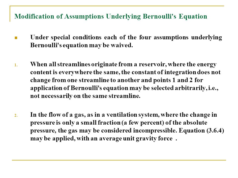 Modification of Assumptions Underlying Bernoulli s Equation