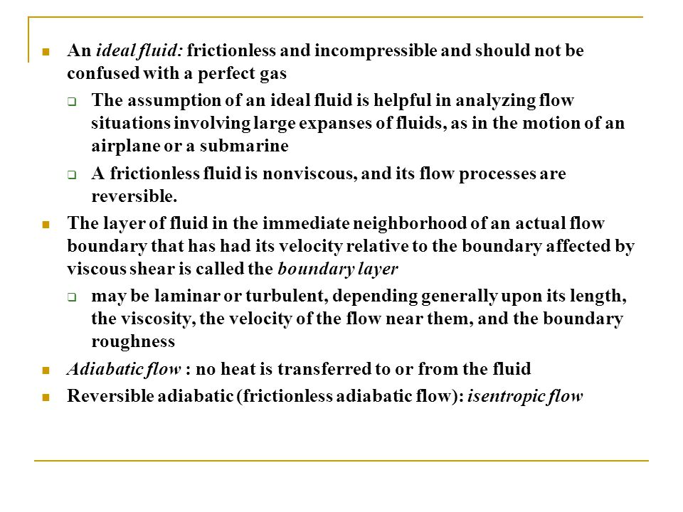 An ideal fluid: frictionless and incompressible and should not be confused with a perfect gas