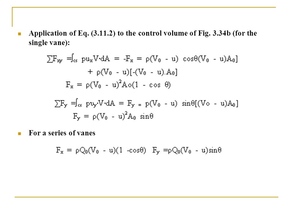 Application of Eq. (3. 11. 2) to the control volume of Fig. 3