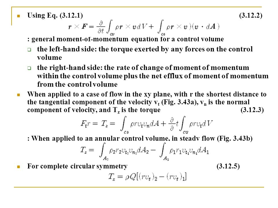 Using Eq. (3.12.1) (3.12.2) : general moment-of-momentum equation for a control volume.