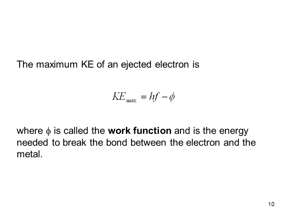 The maximum KE of an ejected electron is