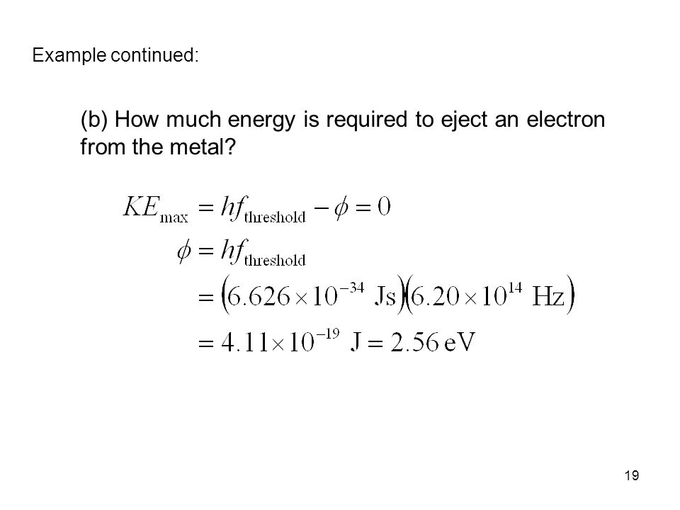 (b) How much energy is required to eject an electron from the metal