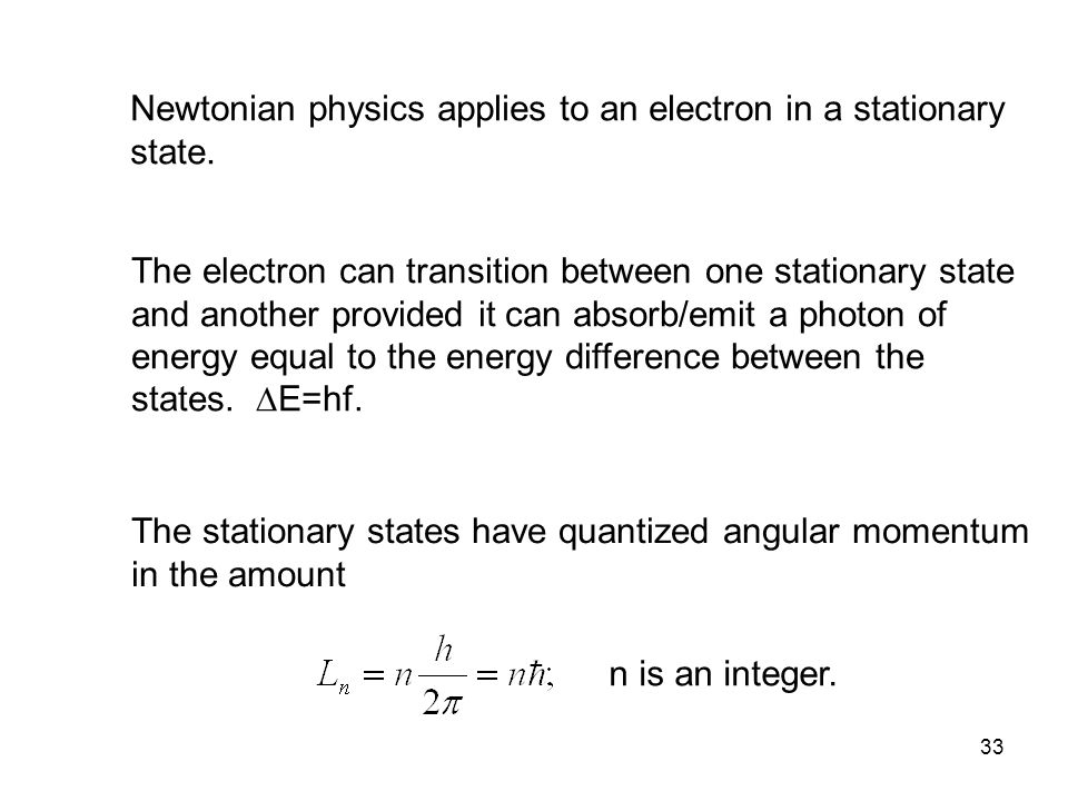 Newtonian physics applies to an electron in a stationary state.
