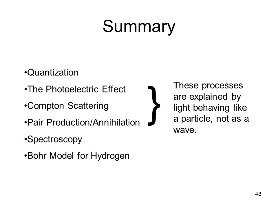} Summary Quantization The Photoelectric Effect