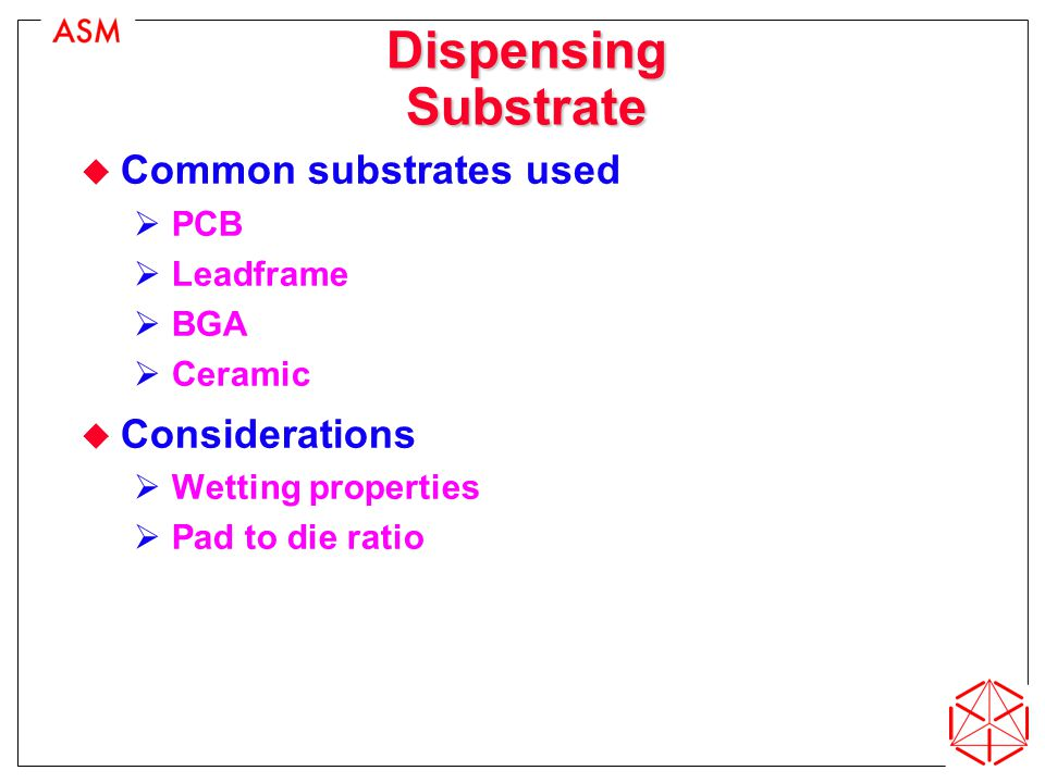 Dispensing Substrate Common substrates used Considerations PCB