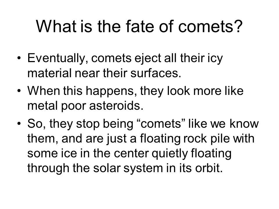 What is the fate of comets