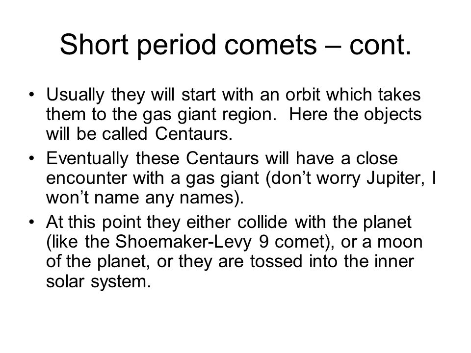 Short period comets – cont.