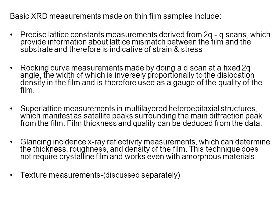 Basic XRD measurements made on thin film samples include: