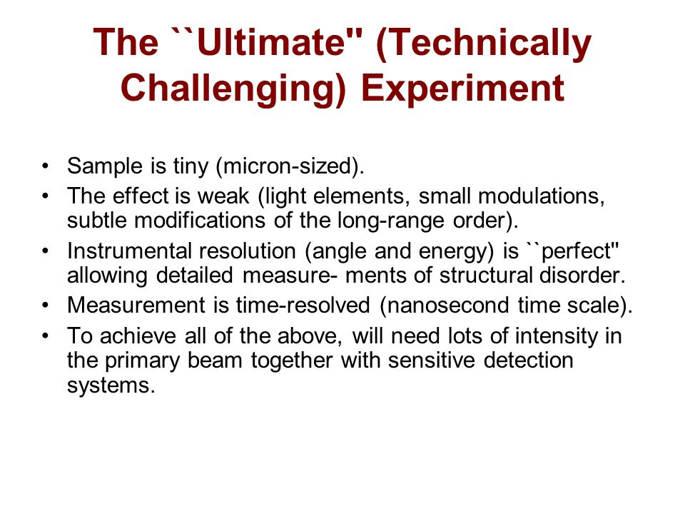 The ``Ultimate (Technically Challenging) Experiment